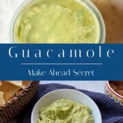 Two images showing the make ahead secret for guacamole divided by blue banner title.